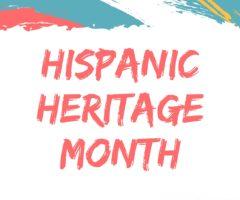 Hispanic Heritage Month.